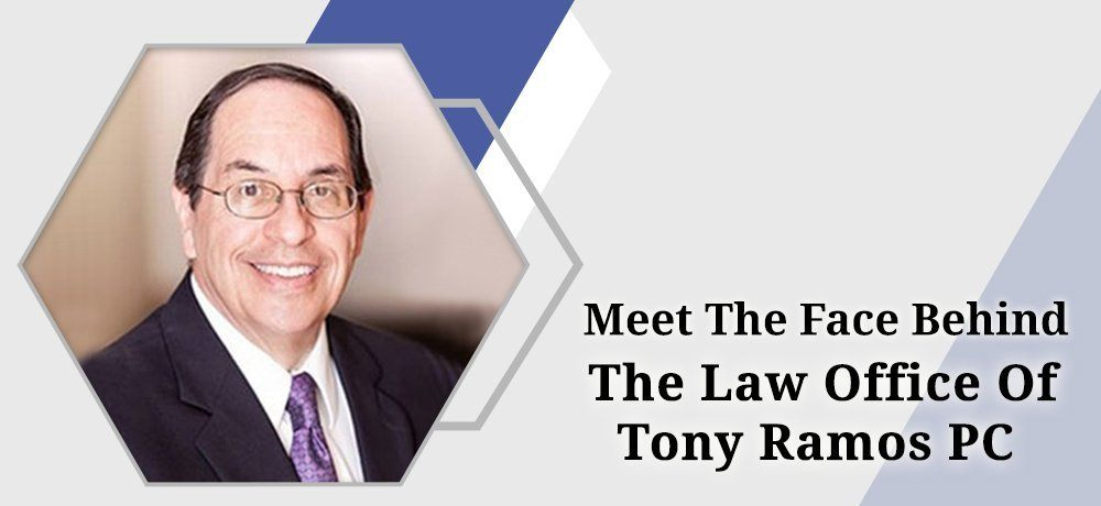 Meet The Face Behind The Law Office of Tony Ramos PC